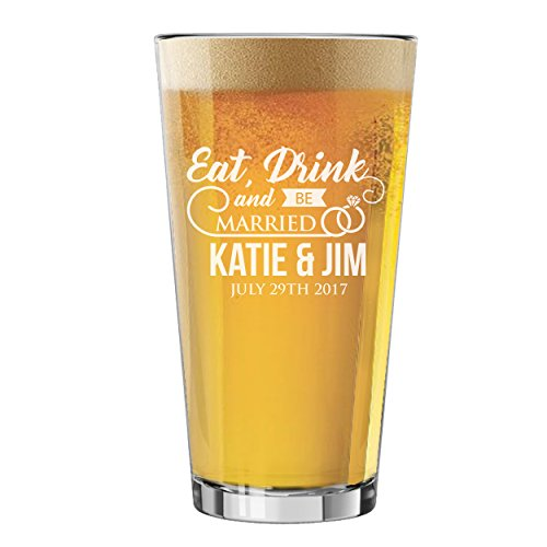Custom Engraved Eat Drink and Be Married Gifts for Couples, Newlyweds, Weddings - Personalized and Monogrammed Glassware, Barware, Drinkware, Cutting Boards (Pint Glass 16oz) -