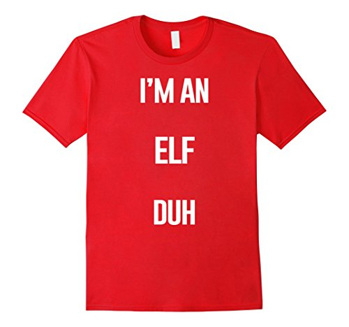Mens I'm An Elf Duh Easy Halloween and Christmas Costume Shirt Medium (Easy Homemade Halloween Costumes For Men)