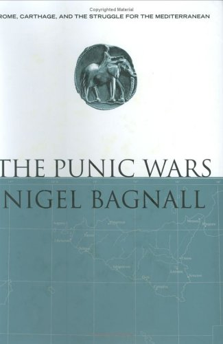 The Punic Wars: Rome, Carthage, and the Struggle for the Mediterranean