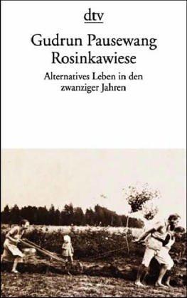 Rosinkawiese  6642 624 . Alternatives Leben In Den Zwanziger Jahren.