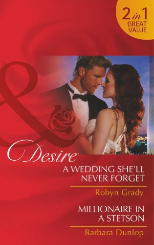 book cover of A Wedding She\'ll Never Forget / Millionaire in a Stetson