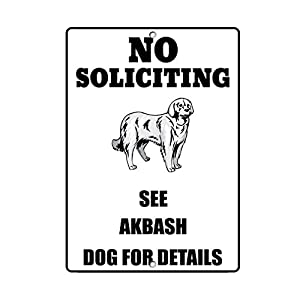 Aluminum Metal Sign Funny Akbash Dog No Soliciting See Informative Novelty Wall Art Vertical 8INx12IN 14