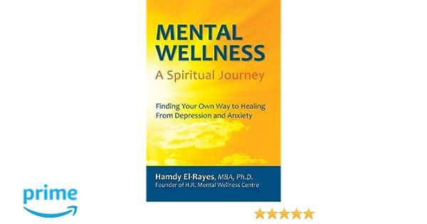 Mental wellness a spiritual journey hamdy el rayes 9780986570605 mental wellness a spiritual journey hamdy el rayes 9780986570605 amazon books malvernweather Image collections