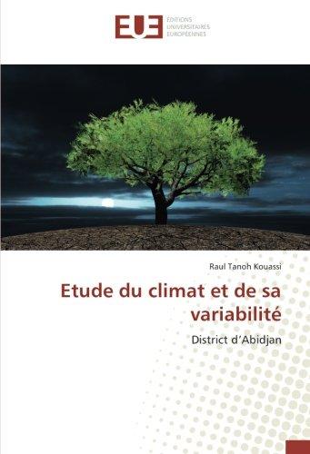 Etude du climat et de sa variabilité: District d'Abidjan (French Edition)