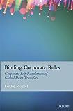 Binding Corporate Rules: Corporate Self-Regulation of Global Data Transfers