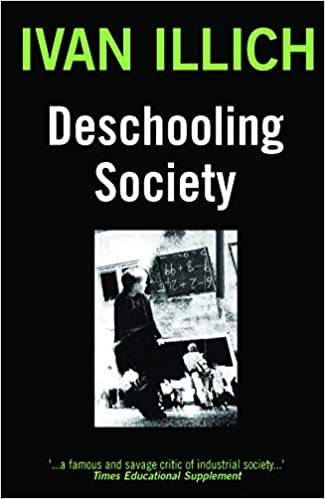 Deschooling Society (Open Forum) (Open Forum S.): Amazon.co.uk: Illich,  Ivan: 8601300388793: Books