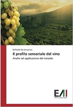 Il profilo sensoriale del vino: Analisi ed applicazione del metodo