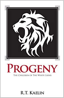 Progeny (The Children of the White Lions Book 1) by [Kaelin, R.T.]