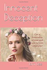 Innocent Deception: Can a foundation of trust and love be built upon a lie? Paperback