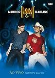 Munhoz & Mariano - Ao Vivo Em Campo Grande by Munhoz & Mariano