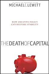The Death of Capital: How Creative Policy Can Restore Stability