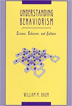 Understanding Behaviorism: Science, Behavior, and Culture (Behavior Analysis and Society) by William M. Baum (1994-03-03)