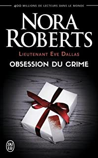 Lieutenant Eve Dallas : Obsession du crime