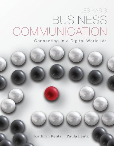 Lesikar's Business Communication: Connecting in a Digital World