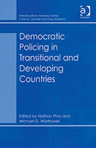 Download Democratic Policing in Transitional and Developing Countries (Interdisciplinary Research Series in Ethnic, Gender and Class Relations) Pdf
