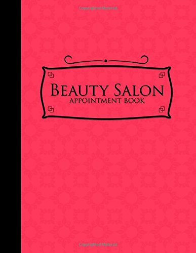 Download Beauty Salon Appointment Book: 4 Columns Appointment Organizer, Client Appointment Book, Scheduling Appointment Calendar, Pink Cover (Volume 16) PDF