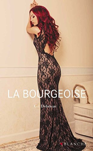 La Bourgeoise (FICTION) (French Edition)
