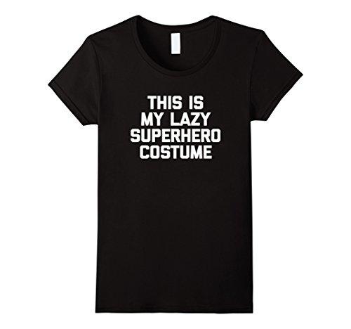 [Women's This Is My Lazy Superhero Costume T-Shirt funny saying cool Medium Black] (Cool Female Superhero Costumes)