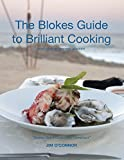 The Bloke's Guide to Brilliant Cooking