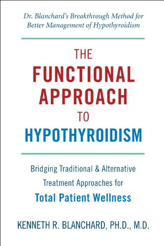 Functional Approach to Hypothyroidism: Bridging Traditional and Alternative Treatment Approaches for Total Patient Wellness (Best Food For Hypothyroid Patients)