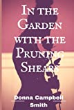 In the Garden with the Pruning Shears