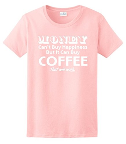 Money Happiness Coffee Ladies T Shirt
