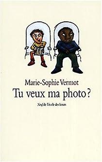 Tu veux ma photo ? par Vermot