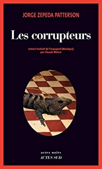 Les corrupteurs par Zepeda Patterson