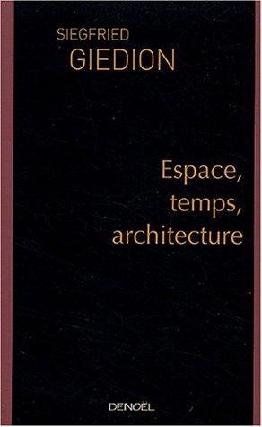 Espace, temps, architecture Broché – 23 septembre 2004 Siegfried Giedion Françoise Rosset Irmeline Lebeer Denoël
