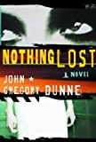 Nothing Lost: A Novel