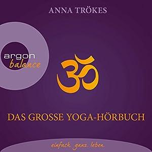 Das große Yoga-Hörbuch Hörbuch