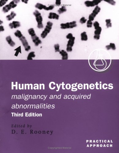Human Cytogenetics: Malignancy and Acquired Abnormalities, 3rd Edition (A Practical Approach)  (The Practical Approach S