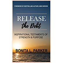 Release the Debt: Inspirational Testaments of Strength & Purpose