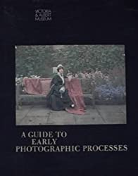 A Guide to Early Photographic Processes