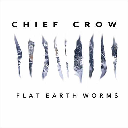 - Flat Earth Worms [Explicit]