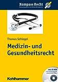 Medizin- und Gesundheitsrecht, Schlegel, Thomas, 3170215361