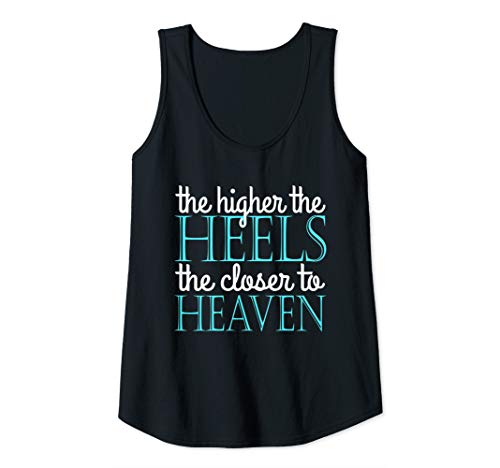 Womens The Higher The Heels The Closer To Heaven Tank Top