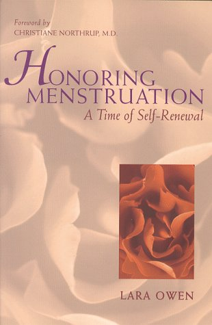 Honoring Menstruation: A Time of Self-Renewal