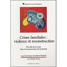Crises familiales: violence et reconstruction: Du rôle de la crise dans structuration