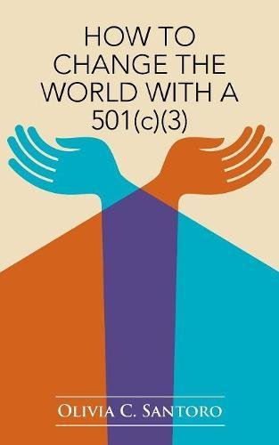Download How to Change the World with a 501(c)(3) PDF