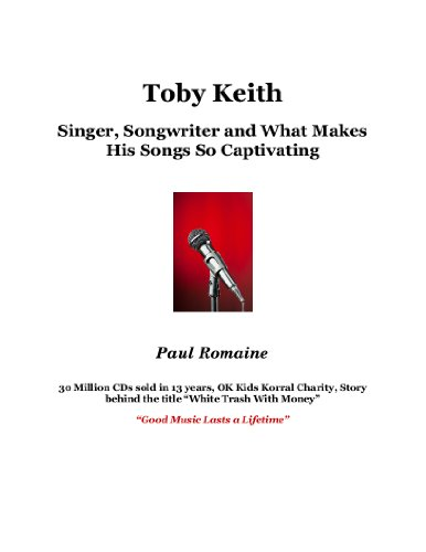 Toby Keith: Singer, Songwriter and What Makes His Songs So Captivating