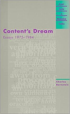 com content s dream essays avant garde com content s dream essays 1975 1984 avant garde modernism studies 9780810118454 charles bernstein books