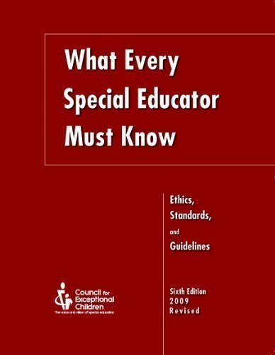 What Every Special Educator Must Know: Ethics, Standards, and Guidelines for Special Education 6th edition by Children, Council for Exceptional published by Council Exceptional Children Paperback