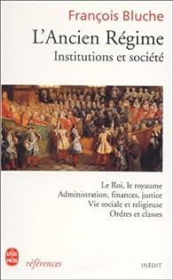 L'Ancien Régime par François Bluche
