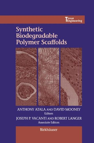 Synthetic Biodegradable Polymer Scaffolds (Tissue engineering)