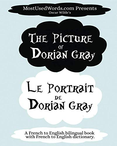 The Portrait of Dorian Gray - Le Portrait de Dorian Gray: A French to English Bilingual Book With French to English Dictionary (French Bilingual Books) ()