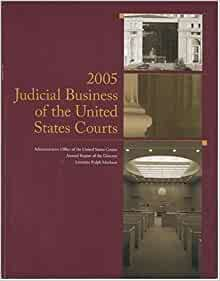 Judicial business of the united states courts 2005 annual report of the director leonidas ralph - Us courts administrative office ...