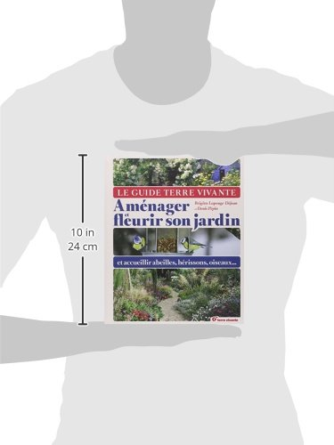 Amazon.fr - Le guide Terre Vivante : Aménager et fleurir son jardin ...