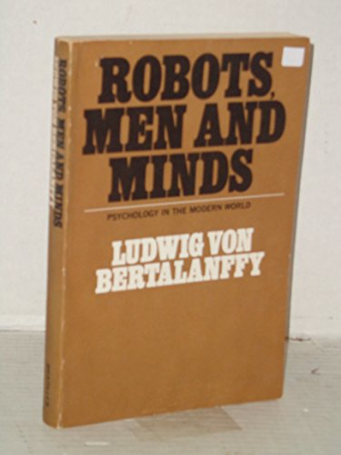 Robots, Men, and Minds: Psychology in the Modern World.