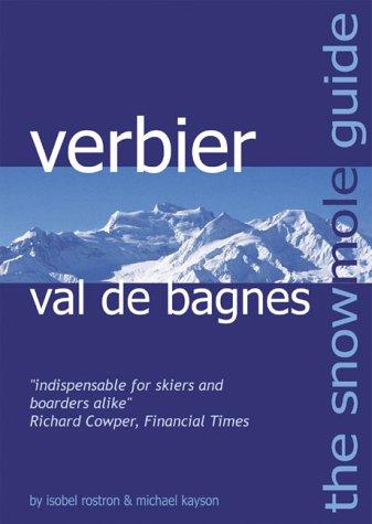 The Snowmole Guide to Verbier Val De Bagnes (Snowmole Guides)
